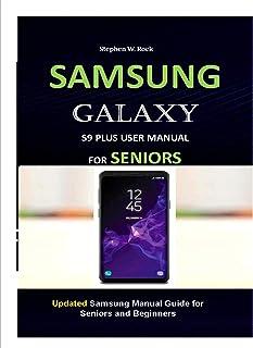 SAMSUNG GALAXY S9 PLUS USER MANUAL FOR SENIORS: Updated Samsung Manual Guide for Seniors and Beginners (English Edition)
