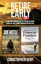 Retire Early - 2 in 1: Learn How to Generate Multiple Streams of Income using Side Hustles while Budgeting and Investing