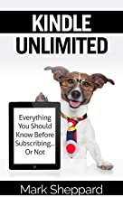 Kindle Unlimited: Everything You Should Know Before Subscribing...Or Not