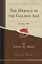 The Herald of the Golden Age, Vol. 12: October, 1908 (Classic Reprint)