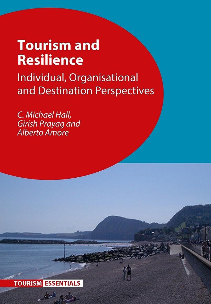 息苦しい突進ウィンクTourism and Resilience: Individual, Organisational and Destination Perspectives (Tourism Essentials)
