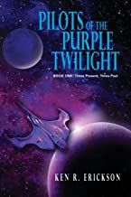 Pilots of the Purple Twilight: Book One:  Times Present, Times Past