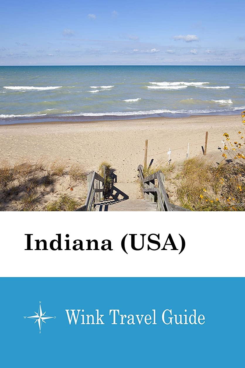復活させる招待アーティファクトIndiana (USA) - Wink Travel Guide (English Edition)