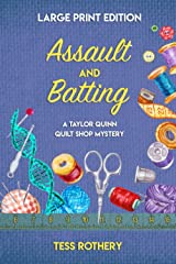 Assault and Batting: A Taylor Quinn Quilt Shop Mystery (Large Print Edition) (The Taylor Quinn Quilt Shop Mysteries Large Print Editions) Paperback