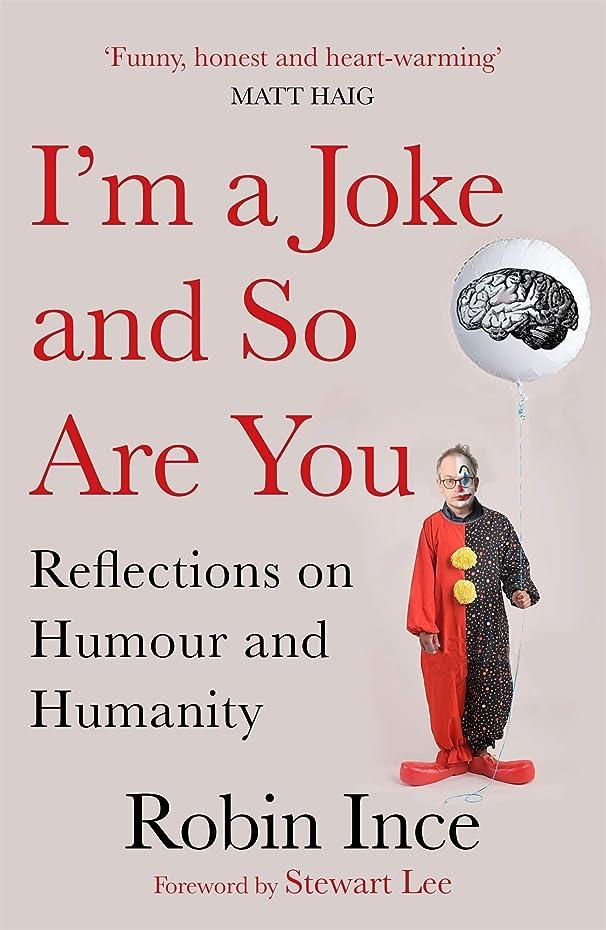 首相彼らは人気のI'm a Joke and So Are You: Reflections on Humour and Humanity (English Edition)