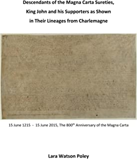Descendants of the Magna Carta Sureties, King John and his Supporters as Shown i (MAGNA CARTA 1215-2015 SERIES Book 1)
