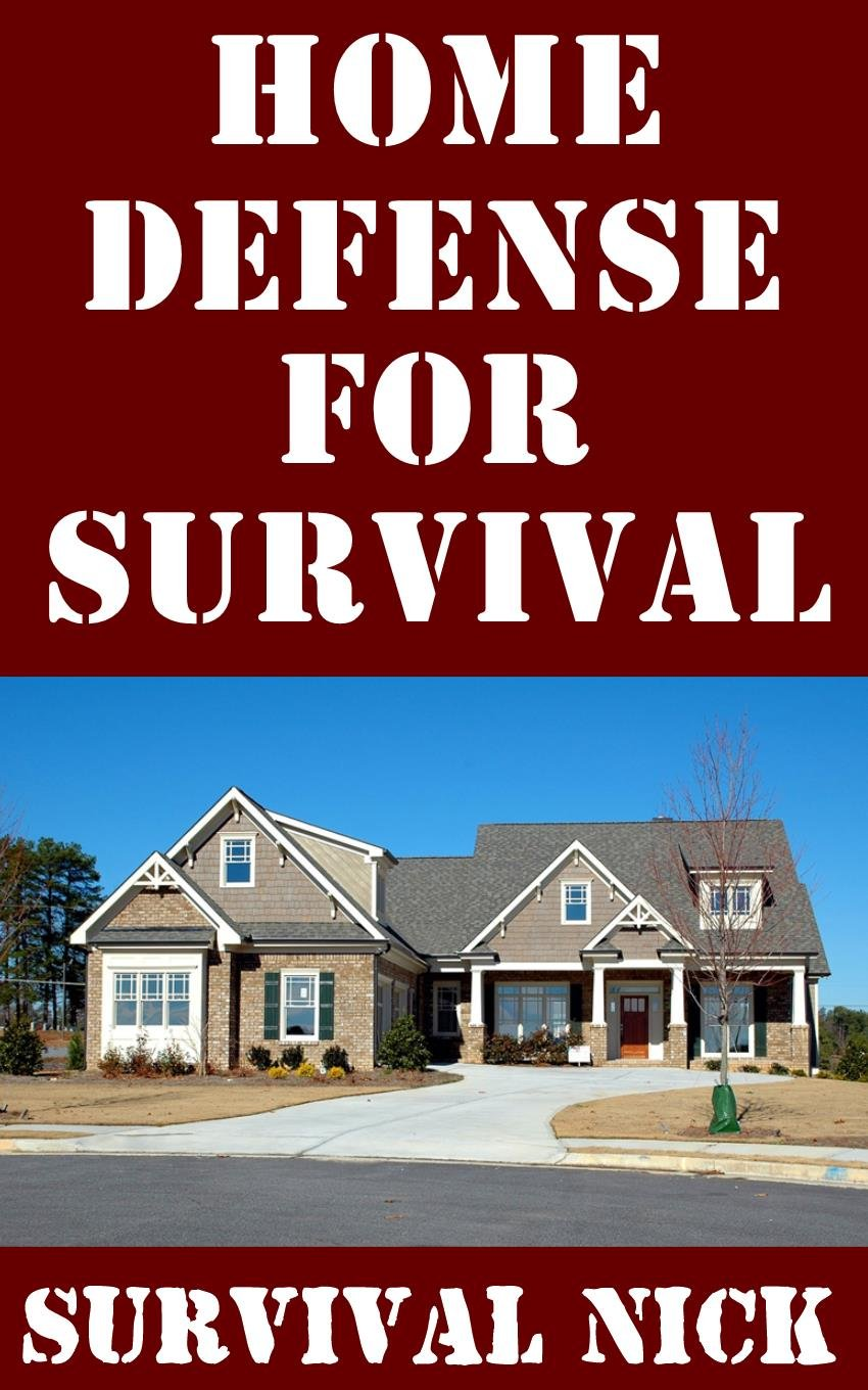 Image OfHome Defense For Survival: A Step-By-Step Guide On How To Make Your Home More Easily Defensible And Successfully Defend It...