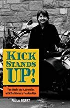 Kickstands Up!: Two Weeks and 4,100 miles with the Women's Freedom Ride