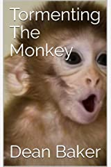 Tormenting The Monkey Kindle Edition
