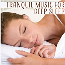 Tranquil Music for Deep Sleep – Bedtime Music, Relaxation Music, Music for Falling Asleep, Insomnia Cure