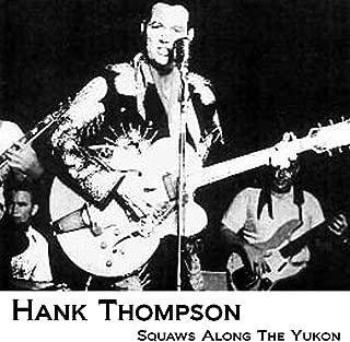 Best hank thompson squaws along the yukon Reviews