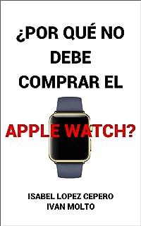 ¿Por Qué No Debe Comprar el Apple Watch?