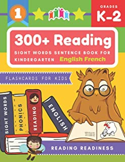300+ Reading Sight Words Sentence Book for Kindergarten English French Flashcards for Kids: I Can Read several short sente...