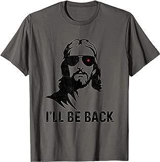 Jesus i'll be back | Funny tshirt | Jesus Christ T-Shirt