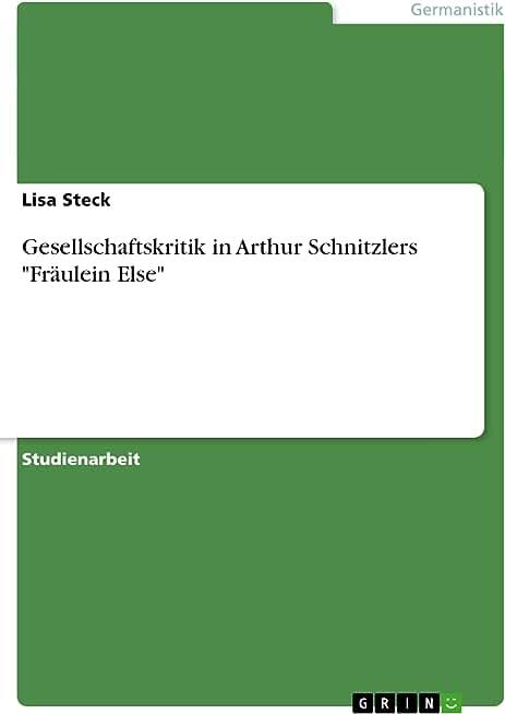 "Gesellschaftskritik in Arthur Schnitzlers ""Fräulein Else"" (German Edition)"