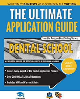 The Ultimate Dental School Application Guide: Detailed Expert Advice from Dentists, Hundreds of UKCAT & BMAT Questions, Write the Perfect Personal ... Real Interview Questions, UniAdmissions