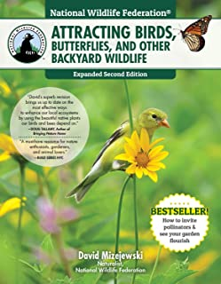 National Wildlife Federation(R): Attracting Birds, Butterflies, and Other Backyard Wildlife, Expanded Second Edition (Crea...