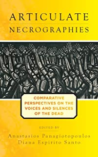 Articulate Necrographies: Comparative Perspectives on the Voices and Silences of the Dead