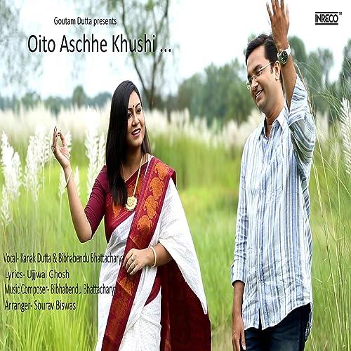 Oito Aschhe Khushi - Single by Kanak Dutta & Bibhabendu