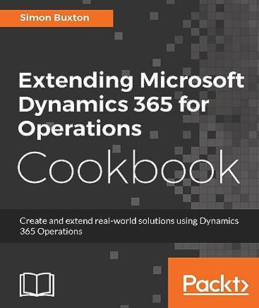 Amazon com: Extending Microsoft Dynamics 365 for Operations