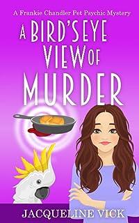 A Bird's Eye View of Murder (A Frankie Chandler Pet Psychic Mystery)