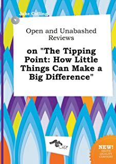 Open and Unabashed Reviews on the Tipping Point: How Little Things Can Make a Big Difference