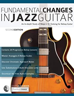 Fundamental Changes in Jazz Guitar: An In depth Study of Major ii V I Soloing for Bebop Guitar