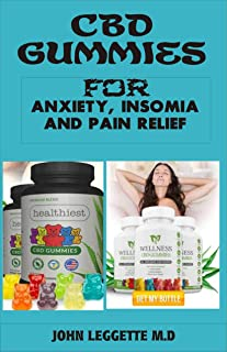 CBD gummies for anxiety, insomia and pain relief: The complete comprehensive guide to using cbd gummies for anxiety, insomia and pain relief (English Edition)