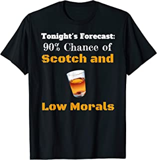Tonights Forecast Scotch Low Morals Happy Hour Vacation T-Shirt