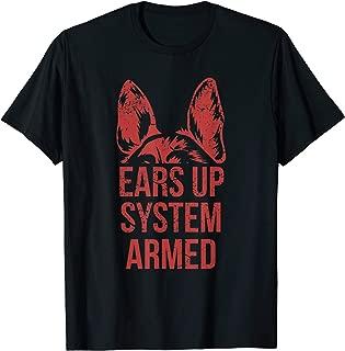 German Shepherd Ears Up System Armed T Shirt