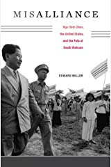 Misalliance: Ngo Dinh Diem, the United States, and the Fate of South Vietnam Kindle Edition