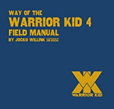 Way of the Warrior Kid 4 Field Manual - Top-Selling New Release, Tackling Kids Bullying and Self-Empowerment