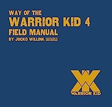 Way of the Warrior Kid 4 Field Manual