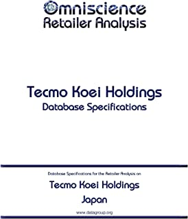 Tecmo Koei Holdings - Japan: Retailer Analysis Database Specifications (Omniscience Retailer Analysis - Japan Book 94195)