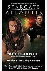 STARGATE ATLANTIS: Allegiance(Book three in the Legacy series) (Stargate Atlantis: Legacy series 3) Kindle Edition