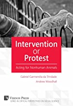 Intervention or Protest: Acting for Nonhuman Animals