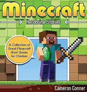 Minecraft Herobrine Stories: A Collection of Great Minecraft Short Stories for Children