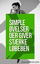 LØBEMENTOR - Simple øvelser der giver stærke løbeben (Danish Edition)
