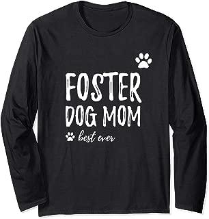 Foster Dog Mom Long Sleeve Tshirt Adopt Rescue Dog Gift Idea