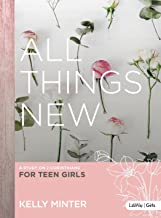 All Things New - Teen Girls' Bible Study Book: A Study on 2 Corinthians for Teen Girls