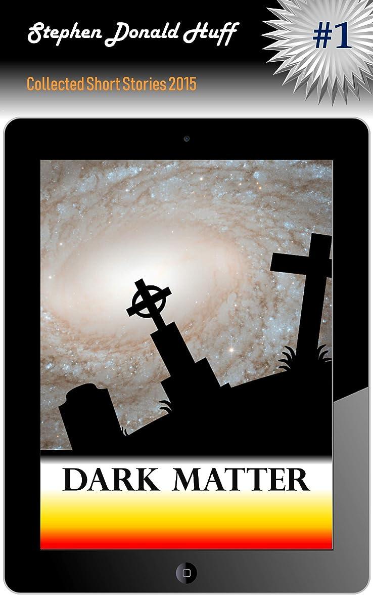 私たちのがんばり続ける腐敗したDark Matter: Collected Short Stories 2015 (English Edition)
