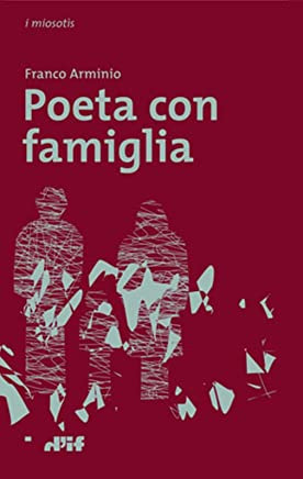Poeta con famiglia (i miosotìs Vol. 35)
