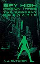 Spy High Mission Three: The Serpent Scenario (Spy High (Little Brown and Company))