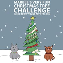 Marble's Very Fun Christmas Tree Challenge - A Young Artist Book: Pop-Up Text Edition (Young Artists Series Book 10)
