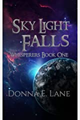 Sky Light Falls: Whisperers Book One (Whisperers series 1) Kindle Edition
