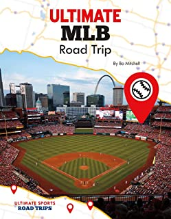 Ultimate Mlb Road Trip (Ultimate Sports Road Trips)