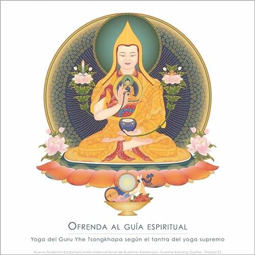 Ofrenda al Guía Espiritual: Yoga del Guru Yhe Tsongkhapa ...