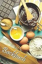 Backbuch: Backzutaten, zum selber schreiben, 50 doppelseitige Rezepte, inkl. Umrechnung von Backformen, weiße Seiten, Inha...