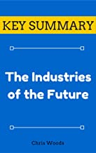 [KEY SUMMARY] The Industries of the Future (Top Rated 30-min Series)