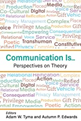 Communication Is...: Perspectives on Theory Paperback
